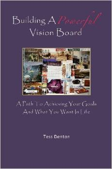 Building a Powerful Vision Board: http://www.makeavisionboard.com/what-is-a-vision-board