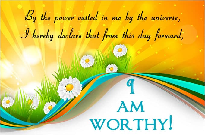 I am worthy - http://www.makeavisionboard.com/vision-board-apps