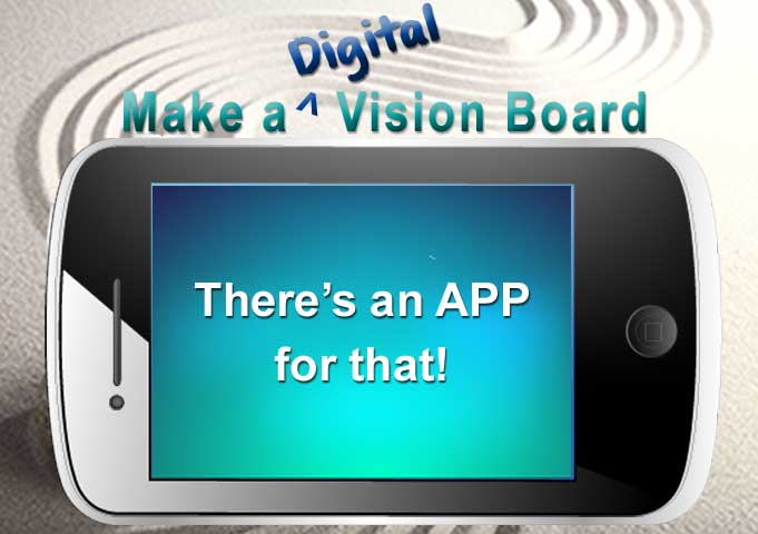See the Top 10 Vision Board Apps at http://www.makeavisionboard.com/vision-board-apps