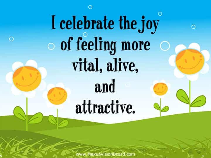 I celebrate the joy of feeling... Weight Loss Affirmations at http://www.makeavisionboard.com/weight-loss-affirmations