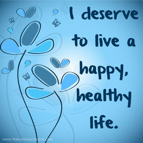 I deserve to live a happy... Weight Loss Affirmations at http://www.makeavisionboard.com/weight-loss-affirmations/