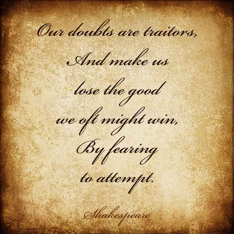 Our doubts are traitors... - Shakespeare - Law of Attraction Quotes at http://makeavisionboard.com