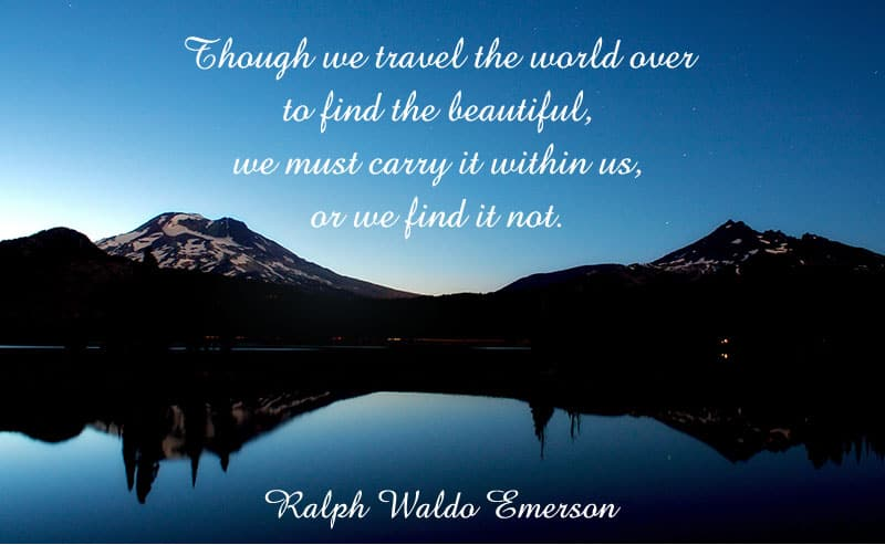 Though we travel the world over... - Ralph Waldo Emerson - Law of Attraction Quotes at http://makeavisionboard.com