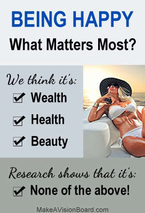 Being Happy - What Matters Most - http://makeavisionboard.com/science-of-happiness/