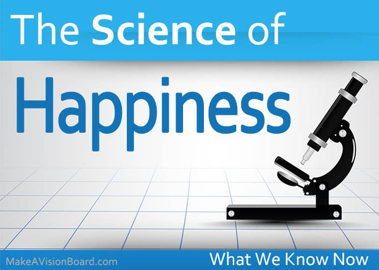 Science of Happiness - http://makeavisionboard.com/science-of-happiness/