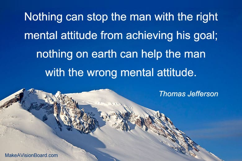 The Right Attitude - Jefferson Quote - http://makeavisionboard.com/what-is-the-law-of-attraction/