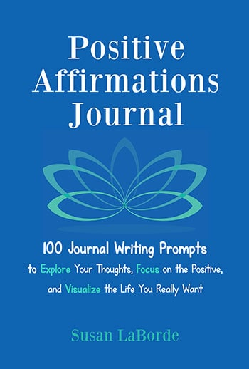 Positive Affirmations Journal: 100 Journal Writing Prompts to Explore Your Thoughts, Focus on the Positive, and Visualize the Life You Really Want - brought to you by http://makeavisionboard.com for help with your vision board affirmations