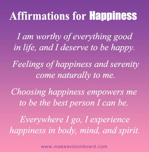 Affirmations for Happiness - http://www.makeavisionboard.com