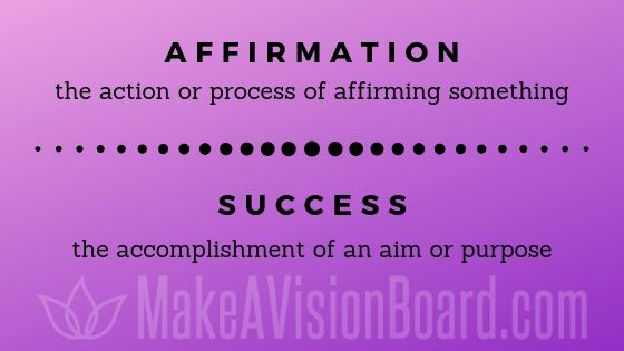 See 50 Positive Affirmations for Success at http://makeavisionboard.com/affirmations-for-success/